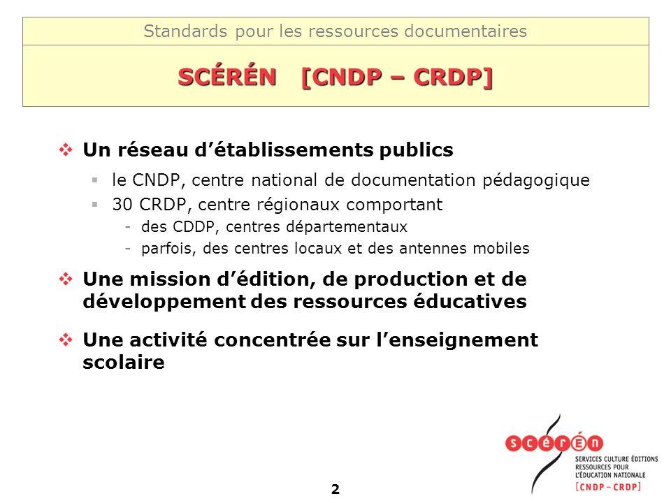 SCÉRÉN [CNDP – CRDP] Un réseau d'établissements publics